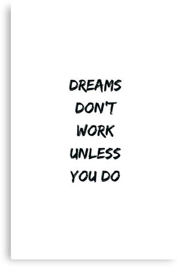 Life Quote Positive Success Print Picture Poster DREAMS DON/'T WORK UNLESS YOU DO