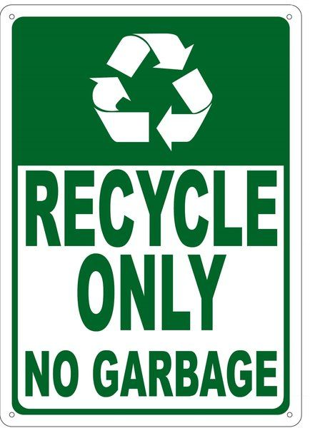 photo about Recycle Sign Printable referred to as Recycle simply just no rubbish indicator (aluminum 14x10) HPD symptoms