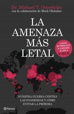 Descargar Gratis La Amenaza Más Letal De Michael T Osterholm En Pdf Y Epub Movie Posters Books