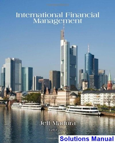 International Financial Management 12th Edition Jeff Madura