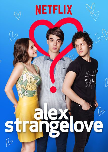 teen romantic movies on netflix - Alex Strangelove 2018