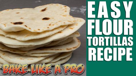 Easy Flour Tortillas Recipe !