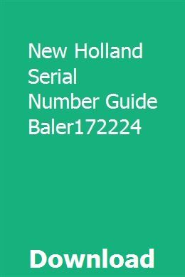 New Holland Serial Number Guide Baler172224 New Holland New Holland Baler New Holland Skid Steer