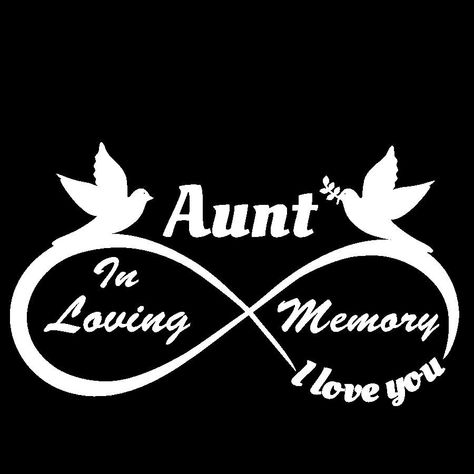 Aunt - I Love You Forever - In Loving Memory