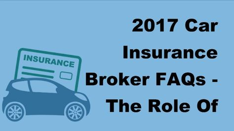 The Role Of Automobile Insurance Brokers In 2020 Insurance