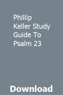 Phillip Keller Study Guide To Psalm 23 Study Guide Repair Manuals Chilton