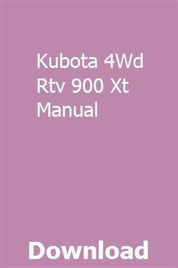 Kubota 4wd Rtv 900 Xt Manual Kubota Ford Tractor Parts Kubota Tractors