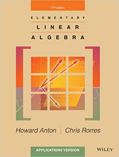Test Bank For Title Elementary Linear Algebra 11th Edition Anton Edition 11th Edition Author S Howard Anton Chris Ro Algebra Elementary Math Textbook