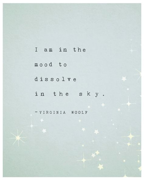 """Virginia Woolf I am in the mood to dissolve in the sky, quote poster, typography print, velvet giclee, wall decor- Riverwaystudios: Virginia Woolf Robin& Egg Blue Print / """"I am in the mood to dissolve the sky""""- Blue Sky Quotes, Cloud Quotes, Moon Quotes, Sunset Quotes, Sky Quotes Clouds, Sky Qoutes, Night Sky Quotes, Star Quotes, Life Quotes Love"""