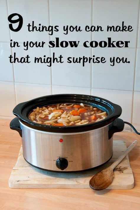 9 things you can make in your slow cooker that might surprise you.