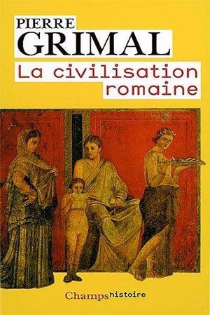 La Civilisation Romaine Civilisation Romain A La Maniere De