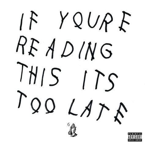 If You're Reading This It's Too Late is quite focused for an album of leftovers. This is Drake at the height of his powers & it's the best rap album of 2015 Drake Album Cover, Rap Album Covers, Iconic Album Covers, Music Covers, Rap Albums, Hip Hop Albums, Music Albums, Travis Scott, Drakes Album