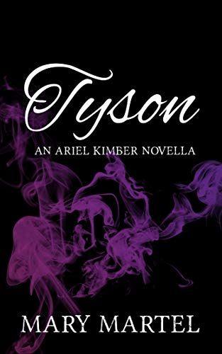 Tyson An Ariel Kimber Novella By Martel Mary Novella Books To Read Books