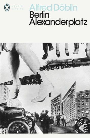 Berlin Alexanderplatz Ebook By Alfred Doblin Rakuten Kobo In 2020 Berlin Goodbye To Berlin Penguin Modern Classics