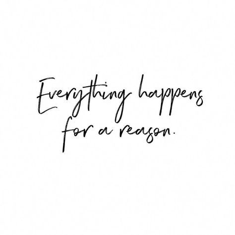 Everything happens for a reason. Life quote, inspiration, meant to be, women empowerment. #tattooquotes