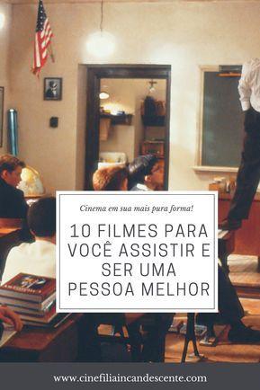 Top10 Dez Filmes Para Voce Assistir E Ser Uma Pessoa Melhor