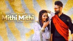 Mithi Mithi Full Video Amrit Maan Ft Jasmine Sandlas In 2020 Songs Latest Hollywood Movies Sandlas