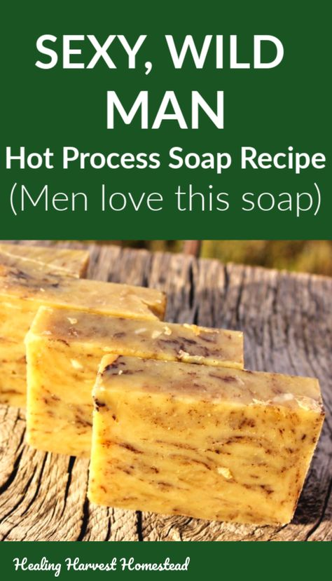 A Handmade, Natural Soap Recipe Tutorial — Home Healing Harvest Homestead soap recipes easy Sexy Wild Man Hot Process Soap.A Handmade, Natural Soap Recipe Tutorial — Home Healing Har. Handmade Soap Recipes, Soap Making Recipes, Handmade Soaps, Diy Soaps, Soap Packing, Mens Soap, Goat Milk Soap, Cold Process Soap, Home Made Soap