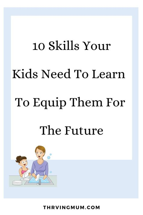 Skills your kids need to learn