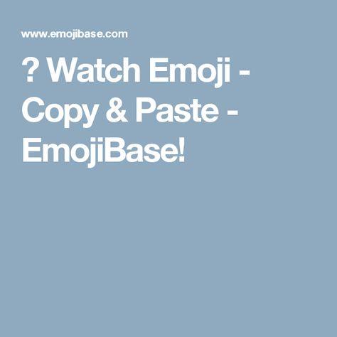 ⌚ Watch Emoji - Copy & Paste - EmojiBase!   Emoji copy ...