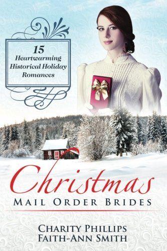 Christmas Mail Order Brides 15 Heartwarming Historical H Https Www Amazon Com Dp 153941292x Ref Cm Sw R P Holiday Romance Christmas Mail Mail Order Bride