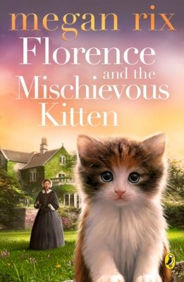 Florence And The Mischievous Kitten By Megan Rix Lovereading