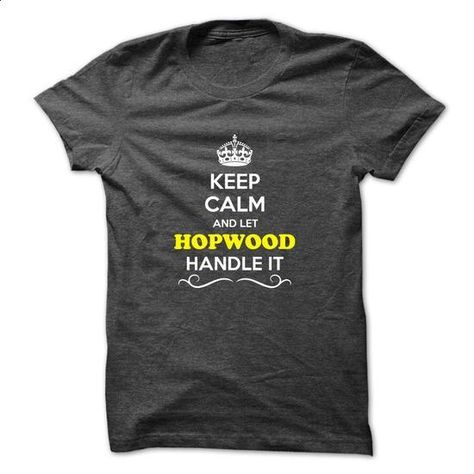 Keep Calm and Let HOPWOOD Handle it - #winter sweater #navy sweater. MORE INFO => https://www.sunfrog.com/LifeStyle/Keep-Calm-and-Let-HOPWOOD-Handle-it.html?68278