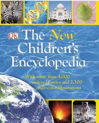 Pdf Download The New Children S Encyclopedia By Dk Publishing Free Epub Encyclopedia Books Books Dk Publishing
