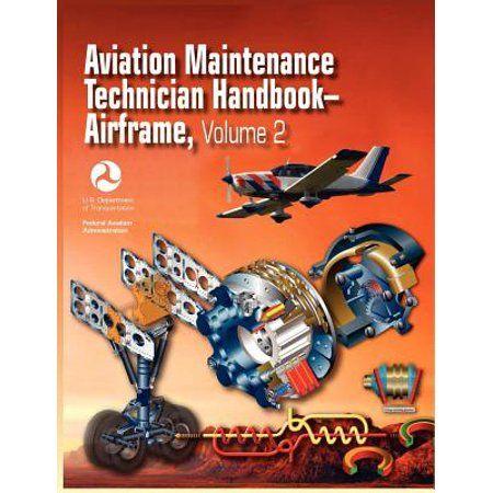 Aviation Maintenance Technician Handbook Airframe Volume 2 Faa H 8083 31 Walmart Com In 2021 Federal Aviation Administration Aviation Faa
