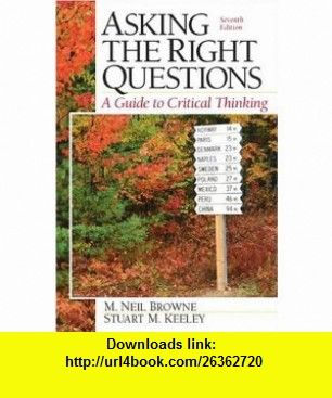 Asking The Right Questions A Guide To Critical Thinking Seventh