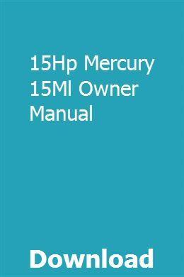 15hp Mercury 15ml Owner Manual Owners Manuals Manual Mercury