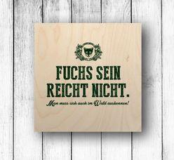 Holzbild -  Fuchs sein reicht nicht...