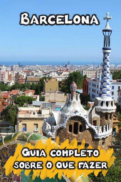 Saiba Tudo O Que Fazer Em Barcelona Seja Em 1 2 3 4 5 Ou Mais Dias De Viagem Pontos Turisticos Transporte Hospedage Barcelona Viagens Barcelona Espanha