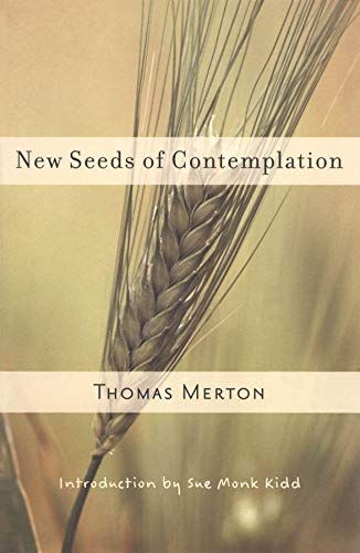 New Seeds Of Contemplation In 2021 Thomas Merton Merton Thomas Merton Quotes