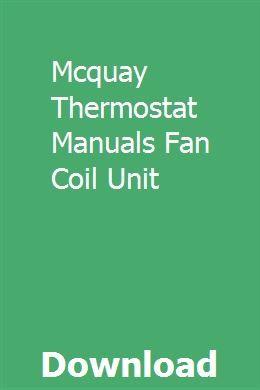 Mcquay Thermostat Manuals Fan Coil Unit Fan Coil Unit