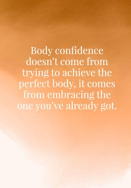 Body Confidence Doesn T Come From