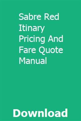 Sabre Red Itinary Pricing And Fare Quote Manual Pdf Download Sabre Red Manual Quotes