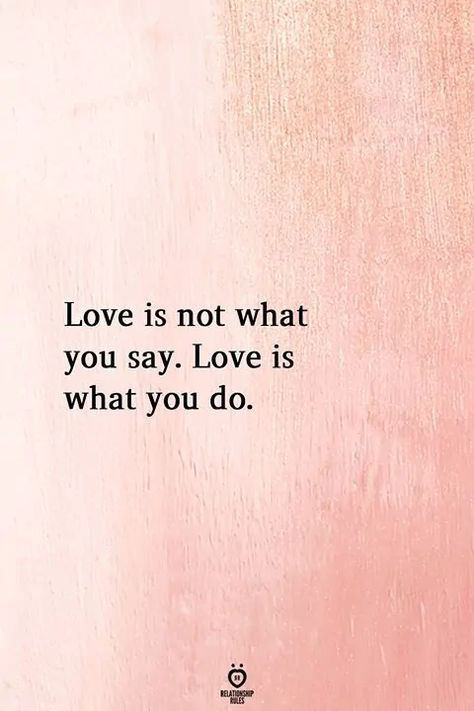 Love Is Not What You Say. Love Is What You Do