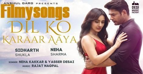 Dil Ko Karaar Aaya Mp3 Song Download Free Sidharth Shukla Ft Neha Sharma 2020 Mr Jatt 320kbps In 2020 Romantic Song Lyrics New Love Songs Latest Song Lyrics
