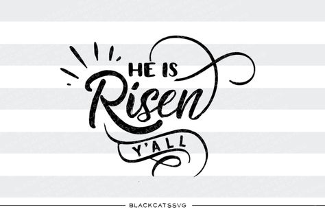 Free He Is Risen Y All Svg File Crafter File Di 2020