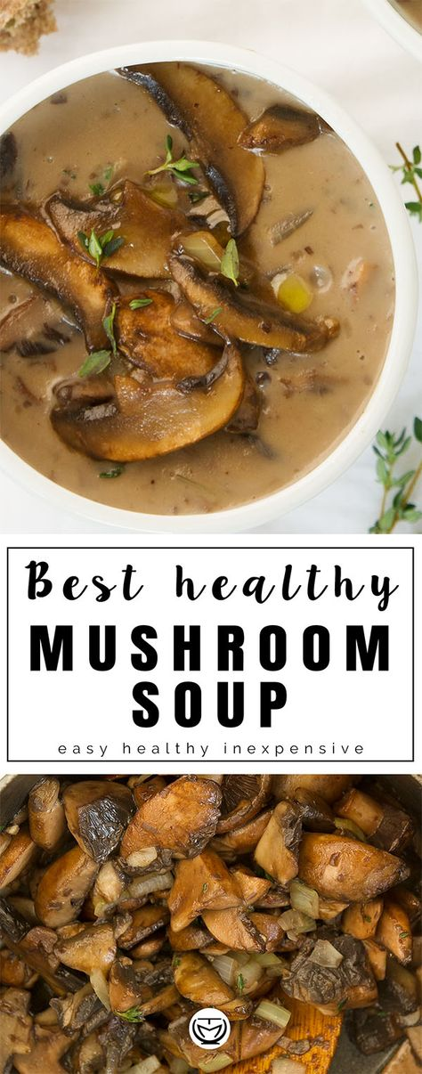 Healthy Mushroom Soup No Cream Recipe Mushroom Soup Healthy Healthy Recipes Stuffed Mushrooms