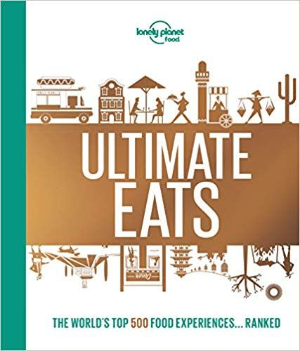 Lonely Planet S Ultimate Eats Lonely Planet Food 9781787014220