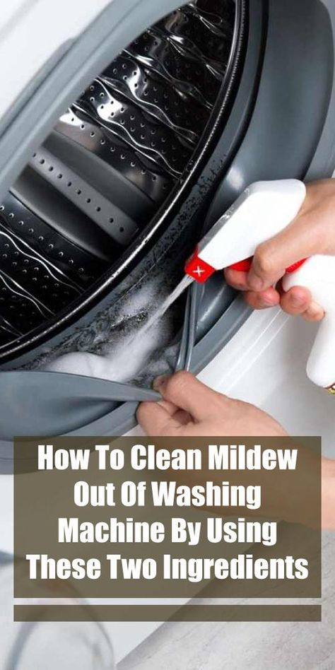 How To Clean Mildew Out Of Washing Machine By Using These Two Ingredients With Images Washing Machine Cleaner Smelly Washing Machines Washing Machine