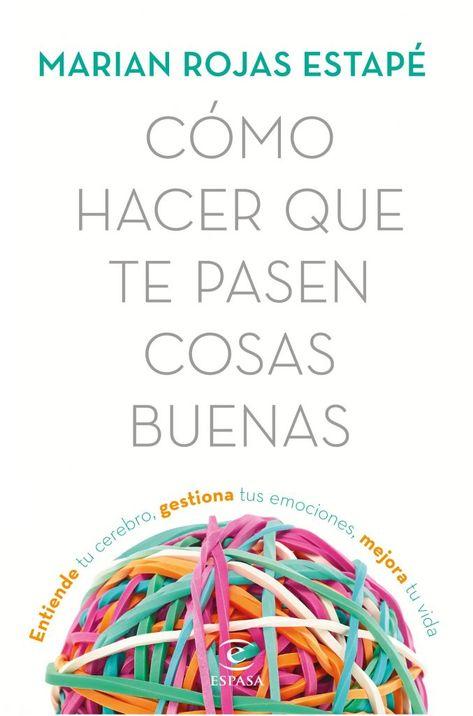 Resumen Como Hacer Que Te Pasen Cosas Buenas Mirian Rojas Estape En 2020 Con Imagenes Cosas Buenas Libros De Autoayuda Libros Buenos