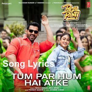 Tum Par Hum Hai Atke Song Lyrics Mp3 Song Download Mp3 Song Bollywood Movie Songs