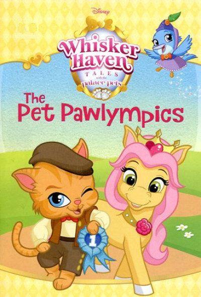 Pet Pawlympics The 16 Palace Pets Disney Princess Books Disney Storybook