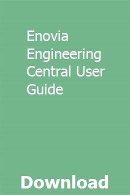 Enovia Engineering Central User Guide User Guide Program Management Engineering
