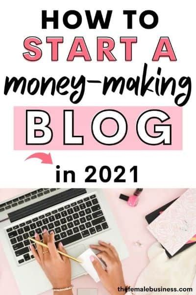 How to Start a Money Making Blog in 2021 (with no experience)