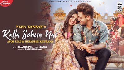 Kalla Sohna Nai Lyrics Asim Riaz Himanshi Khurana In 2020 Neha Kakkar Songs Latest Song Lyrics