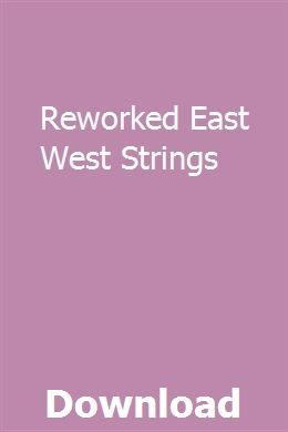 Reworked East West Strings Download Online Full Owners Manuals Repair Manuals Manual Car